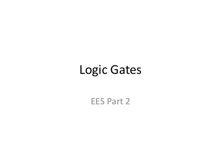Logic Gates  EES Part 2