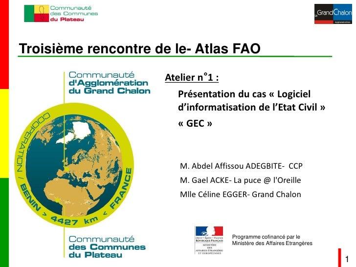 Troisième rencontre de le- Atlas FAO                     Atelier n°1 :                        Présentation du cas « Logici...