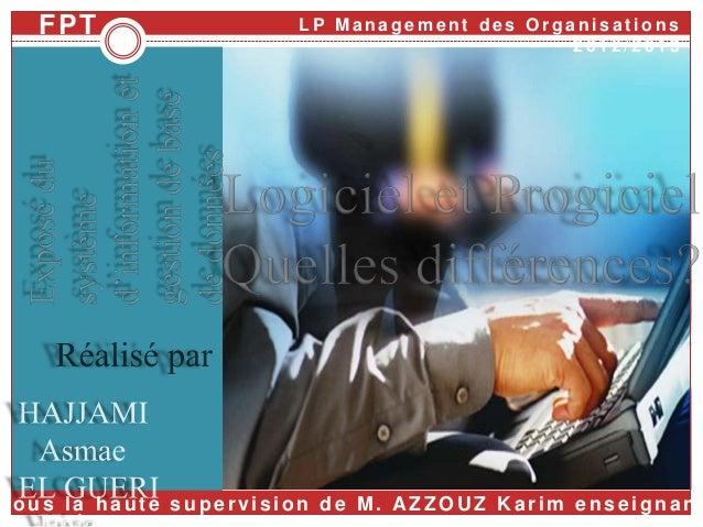 Sous la haut e supervision de M. A ZZOU Z K arim enseignant L P M a n a g e m e n t d e s O r g a n i s a t i o n s 2 0 1 ...