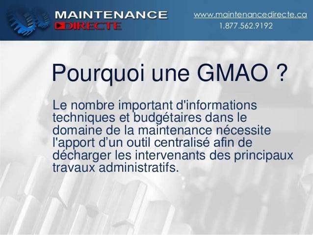 Pourquoi une GMAO ? Le nombre important d'informations techniques et budgétaires dans le domaine de la maintenance nécessi...