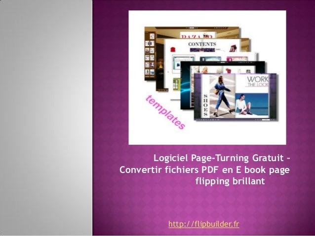 Logiciel Page-Turning Gratuit – Convertir fichiers PDF en E book page flipping brillant http://flipbuilder.fr