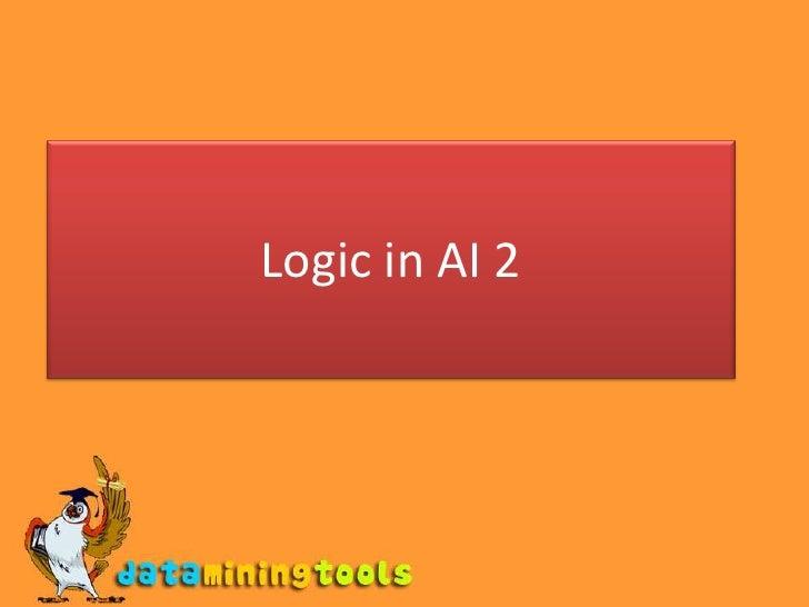 AI: Logic in AI 2
