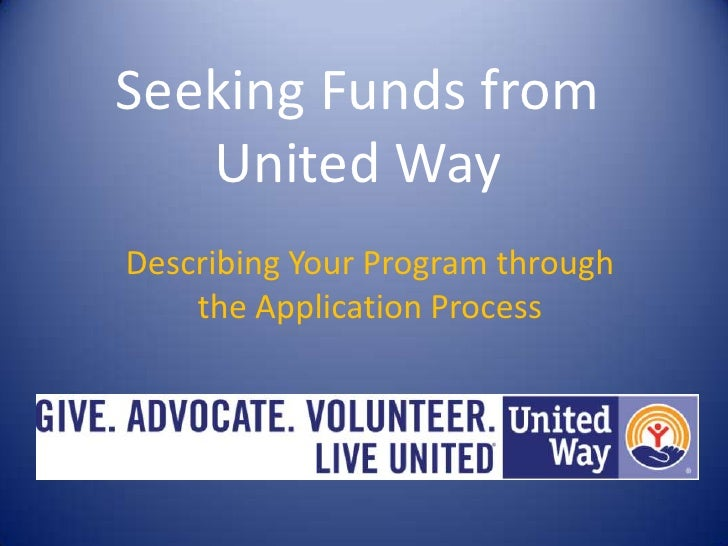 Seeking Funds from United Way<br />Describing Your Program through the Application Process<br />