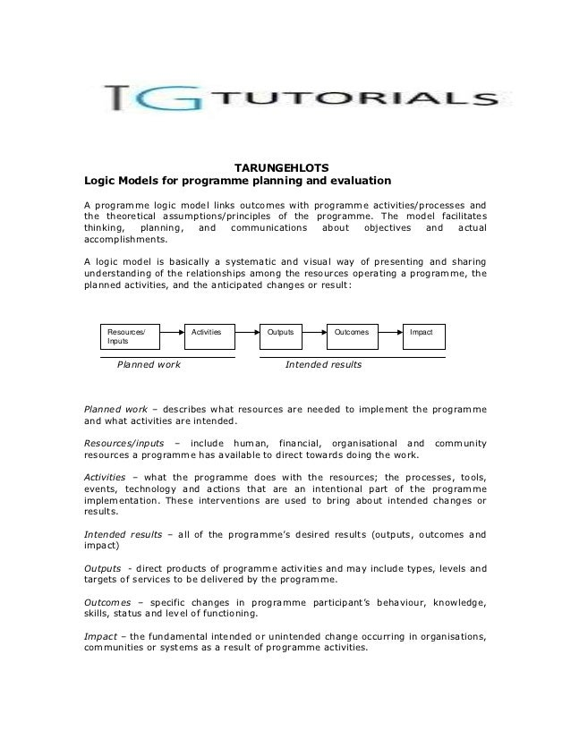 TARUNGEHLOTSLogic Models for programme planning and evaluationA programme logic model links outcomes with programme activi...
