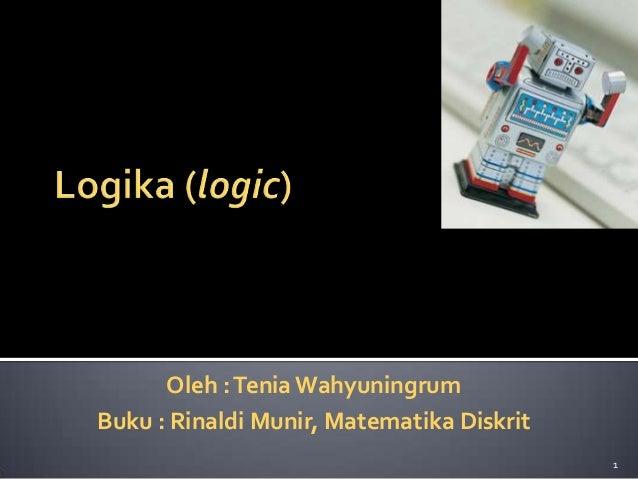 1 Oleh :Tenia Wahyuningrum Buku : Rinaldi Munir, Matematika Diskrit