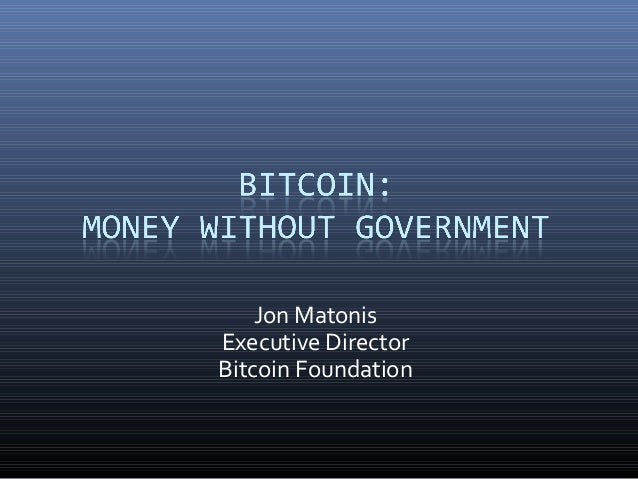 Jon Matonis Executive Director Bitcoin Foundation