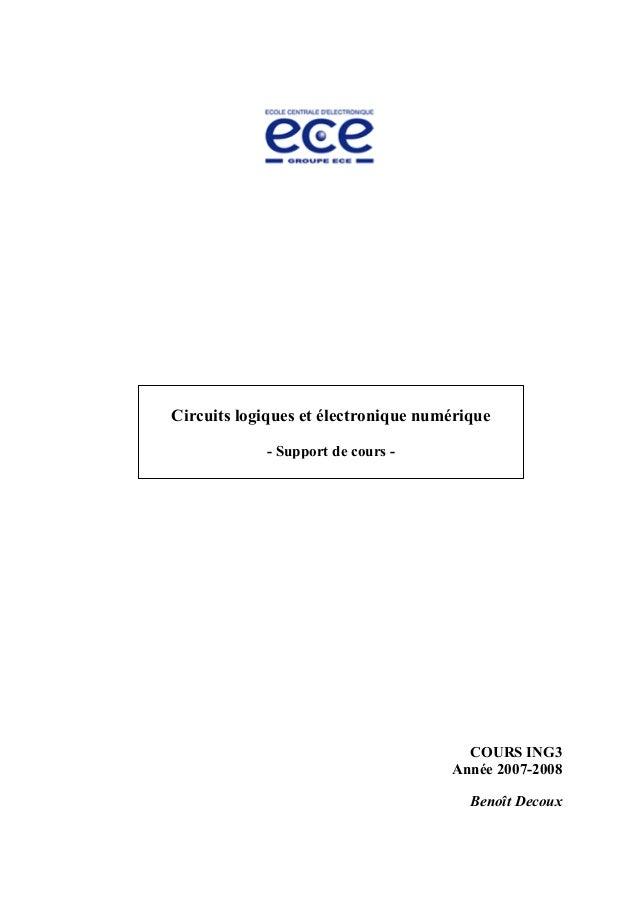 COURS ING3 Année 2007-2008 Benoît Decoux Circuits logiques et électronique numérique - Support de cours -