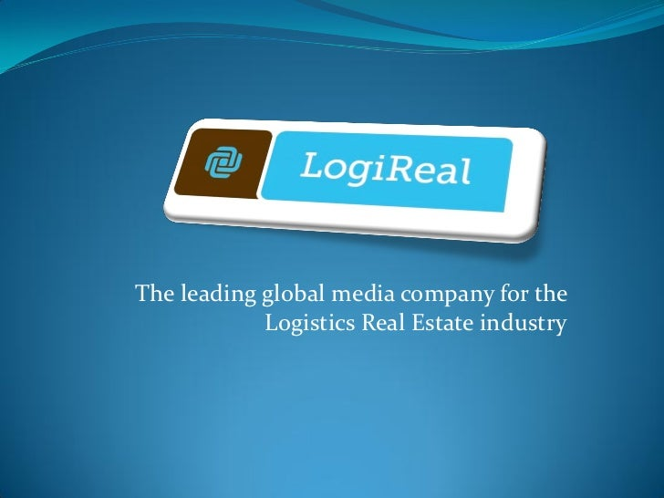 The leading global media company for the            Logistics Real Estate industry