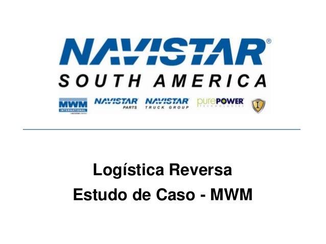 Logística Reversa Estudo de Caso - MWM
