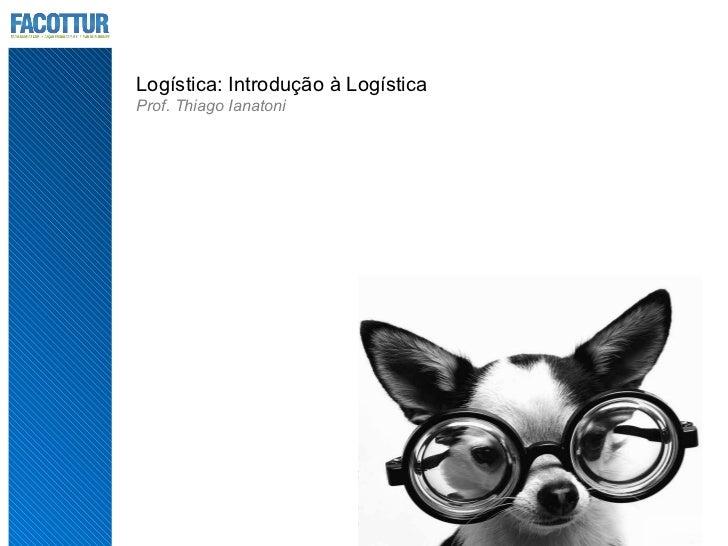 01 - Introdução a Logística Empresarial