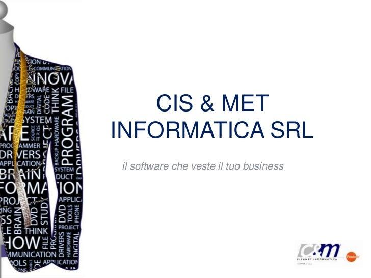 CIS & METINFORMATICA SRLil software che veste il tuo business