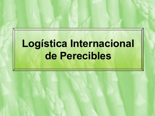 Logistica productos perecibles   agosto 2013