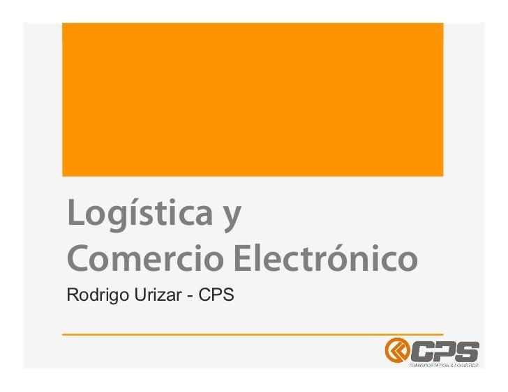 Logística yComercio ElectrónicoRodrigo Urizar - CPS