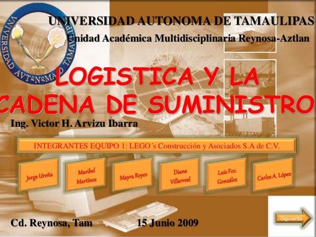 UNIVERSIDAD AUTONOMA DE TAMAULIPAS Unidad Académica Multidisciplinaria Reynosa-Aztlan LOGISTICA Y LA CADENA DE SUMINISTROS...