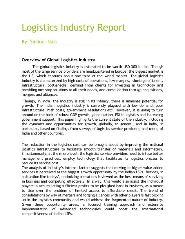 Logistics Industry Report By: Sindoor Naik Overview of Global Logistics Industry The global logistics industry is estimate...