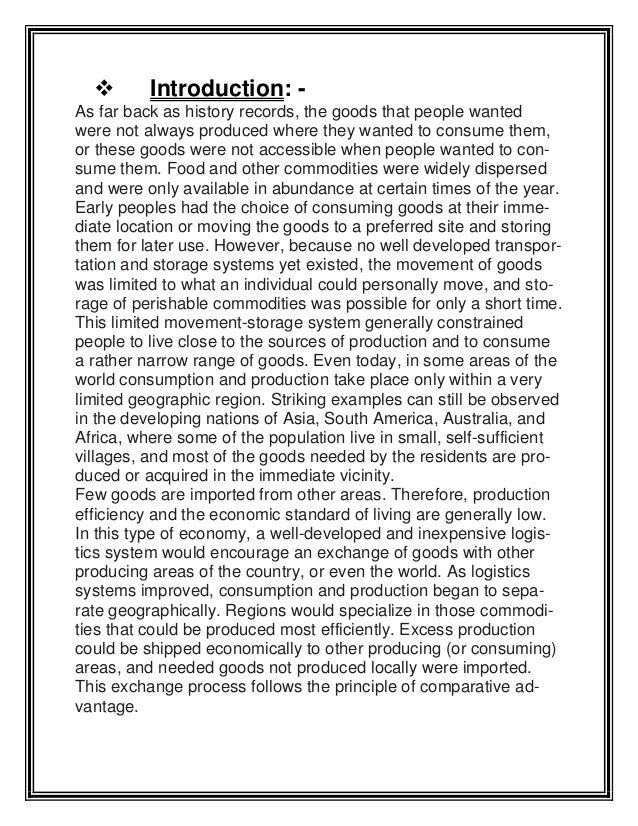   Introduction: -  As far back as history records, the goods that people wanted were not always produced where they wante...
