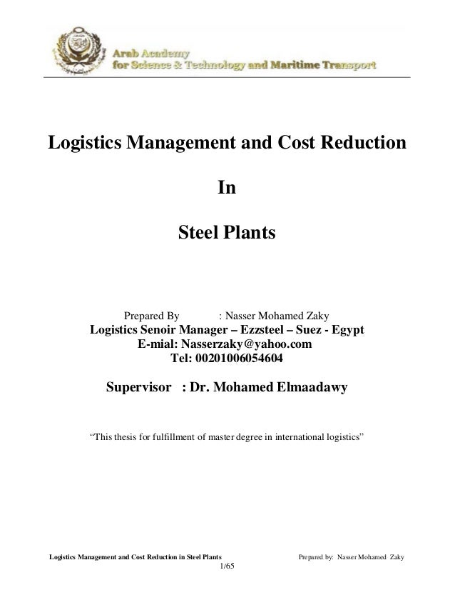 Logistics Management and Cost Reduction in Steel Plants Prepared by: Nasser Mohamed Zaky 65/1 Logistics Management and Cos...