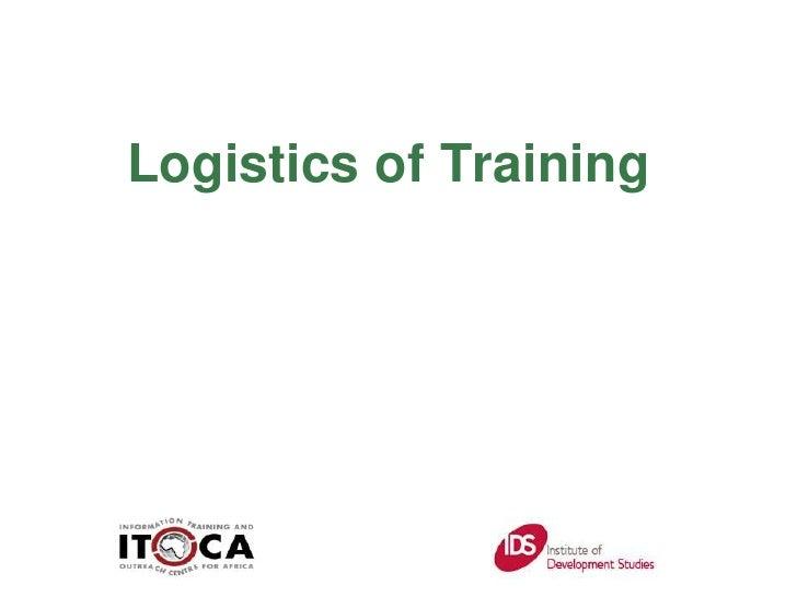 Logistics of Training<br />