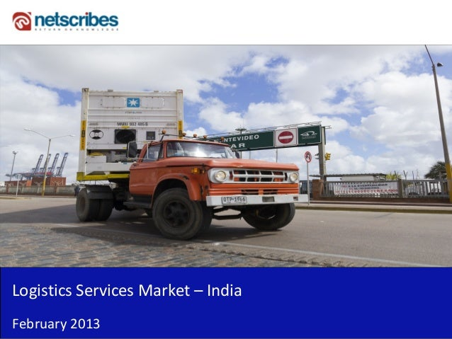 Market Research Report : Logistics services market in india 2013