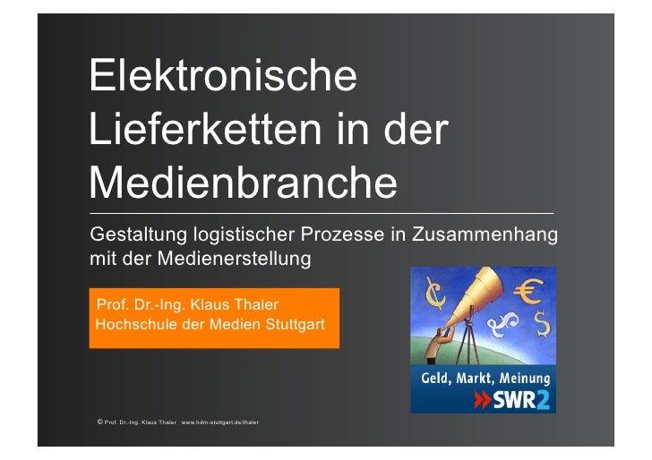 ElektronischeLieferketten in derMedienbrancheGestaltung logistischer Prozesse in Zusammenhangmit der MedienerstellungProf....