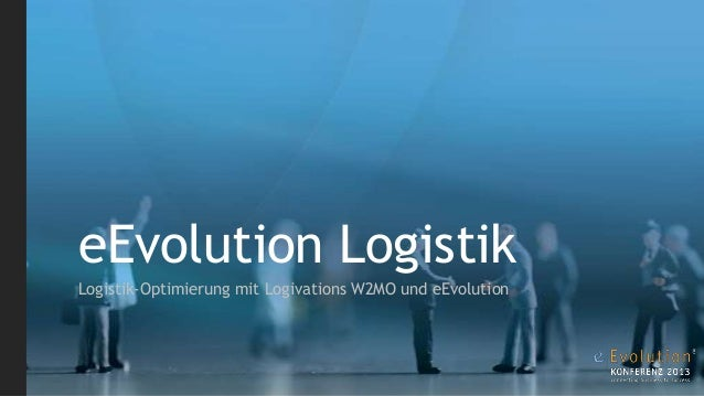 eEvolution LogistikLogistik-Optimierung mit Logivations W2MO und eEvolution