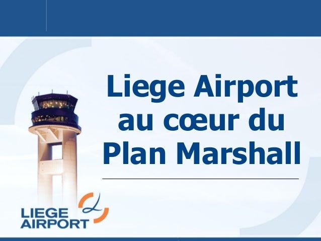 Liege Airport au cœur du Plan Marshall