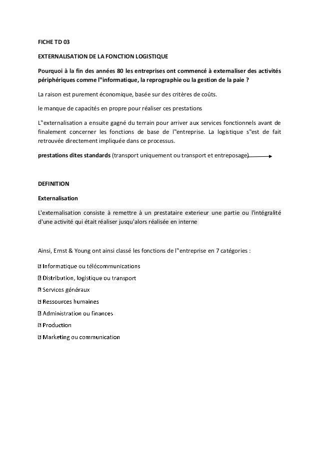 FICHE TD 03 EXTERNALISATION DE LA FONCTION LOGISTIQUE Pourquoi à la fin des années 80 les entreprises ont commencé à exter...