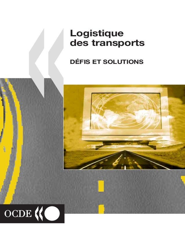 Logistique des transportsDÉFIS ET SOLUTIONSLa mondialisation et les progrès des technologies de l'information et des commu...