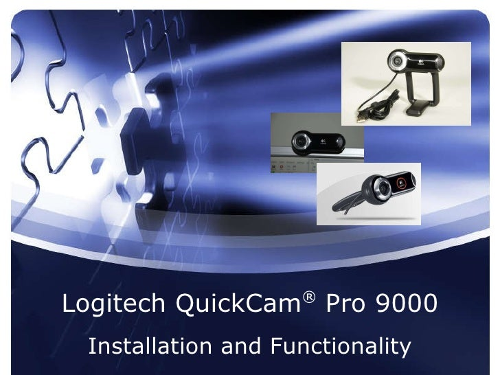 Logitech QuickCam ®  Pro 9000 Installation and Functionality
