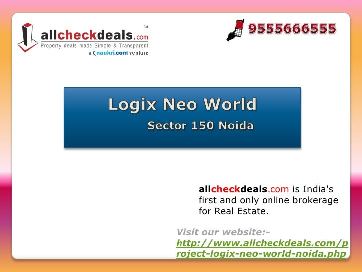 allcheckdeals.com is Indias    first and only online brokerage    for Real Estate.Visit our website:-http://www.allcheckde...