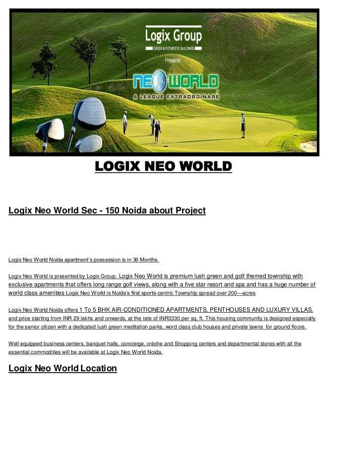 LOGIX NEO WORLD SEC – 150 NOIDA @9871851133 KALRA REALTORS