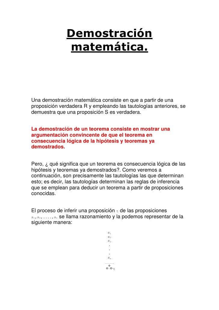 Demostración matemática.<br />Una demostración matemática consiste en que a partir de una proposición verdadera R y emplea...