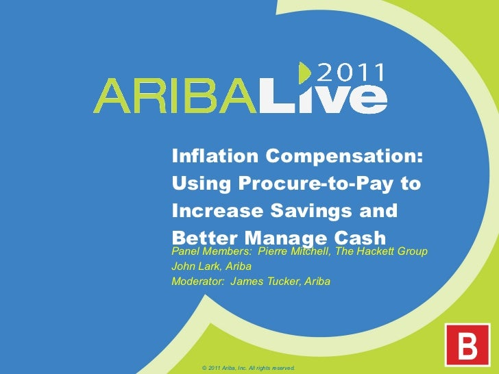Inflation Compensation:  Using Procure-to-Pay to Increase Savings and Better Manage Cash Panel Members:  Pierre Mitchell, ...