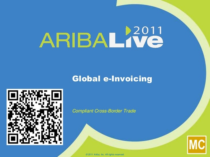 Global e-Invoicing<br />Compliant Cross-Border Trade<br />© 2011 Ariba, Inc. All rights reserved. <br />
