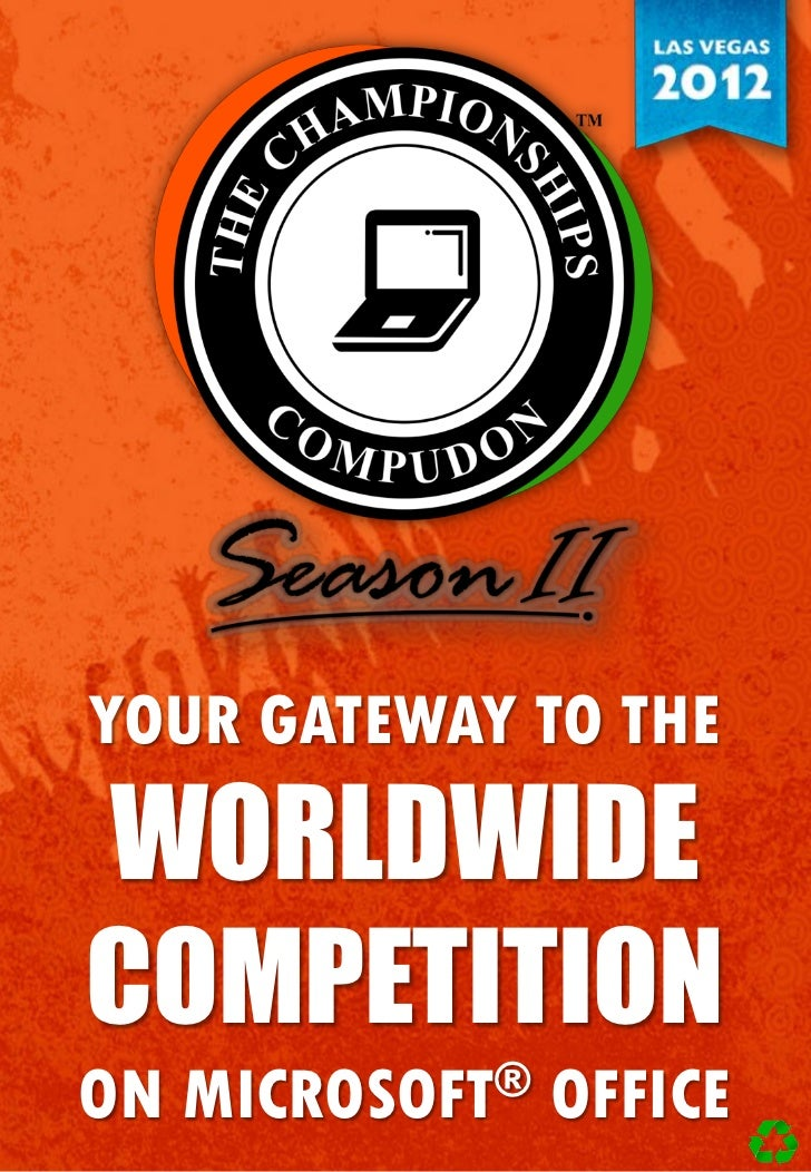 YOUR GATEWAY TO THEWORLDWIDECOMPETITIONON   MICROSOFT®   OFFICE