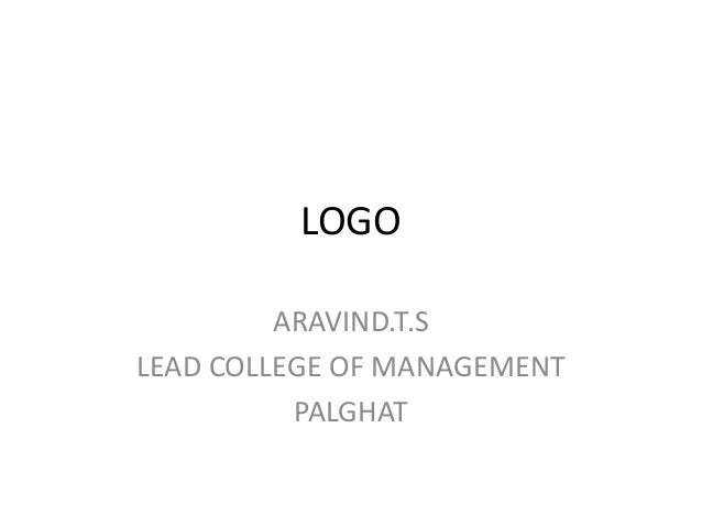 LOGO ARAVIND.T.S LEAD COLLEGE OF MANAGEMENT PALGHAT