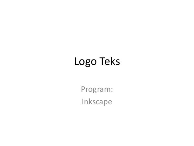 Logo Teks Program: Inkscape