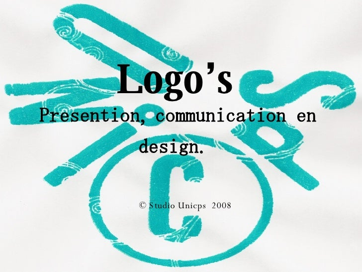 Presention, communication en design.   Logo's © Studio Unicps  2008
