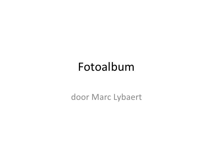 Fotoalbum<br />door Marc Lybaert<br />