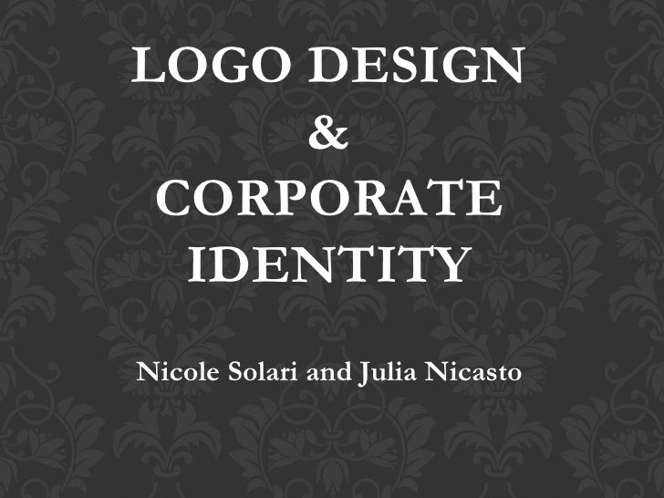 LOGO DESIGN & CORPORATE IDENTITY Nicole Solari and Julia Nicasto