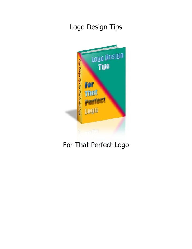 Logo Design Tips     For That Perfect Logo