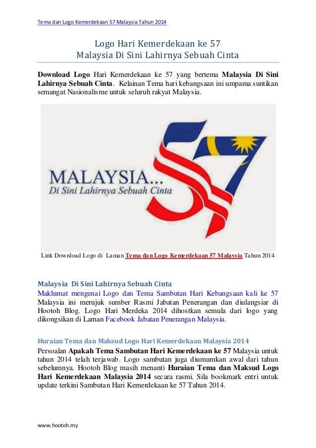 Tema dan Logo Kemerdekaan 57 Malaysia Tahun 2014 www.hootoh.my Logo Hari Kemerdekaan ke 57 Malaysia Di Sini Lahirnya Sebua...