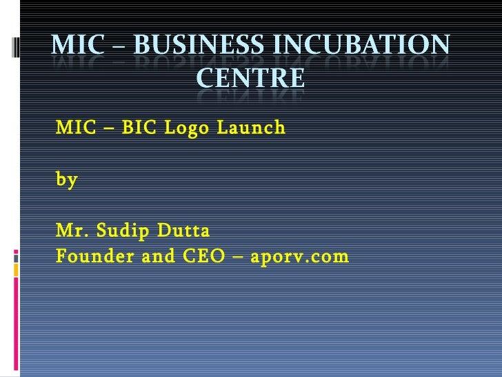 MIC – BIC Logo Launch by Mr. Sudip Dutta Founder and CEO – aporv.com