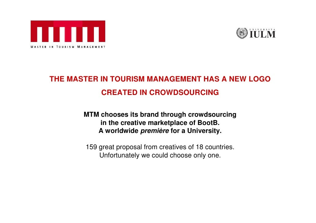 THE MASTER IN TOURISM MANAGEMENT HAS A NEW LOGO             CREATED IN CROWDSOURCING         MTM chooses its brand through...