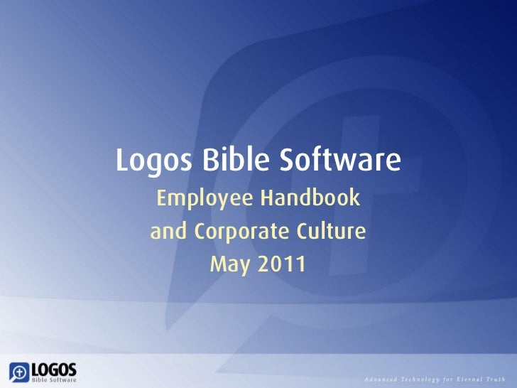 Logos Bible Software   Employee Handbook  and Corporate Culture       May 2011