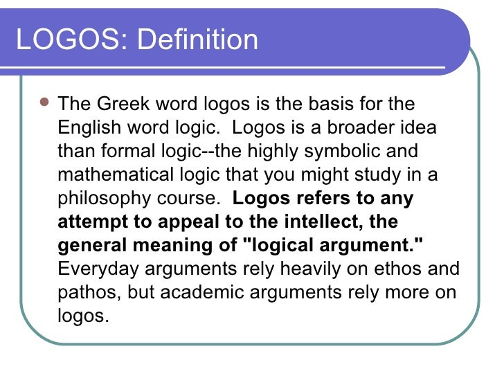 an analysis of the definition of pathos and ethos Among them are appealing to logos, ethos and pathos these appeals are  prevalent in  refers to any attempt to appeal to the intellect, the general  meaning of.