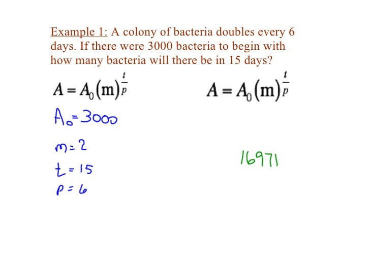 Example 1: A colony of bacteria doubles every 6  days. If there were 3000 bacteria to begin with  how many bacteria will t...