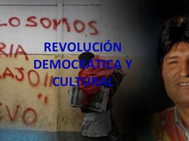 REVOLUCIÓN DEMOCRÁTICA Y CULTURAL