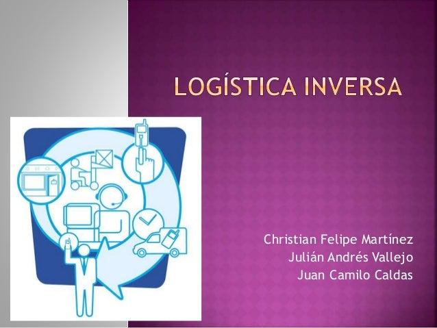 Christian Felipe Martínez Julián Andrés Vallejo Juan Camilo Caldas