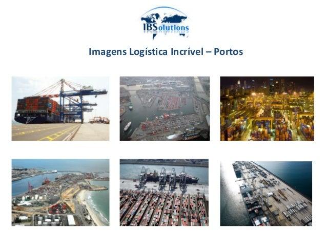 Imagens Logística Incrível – Portos